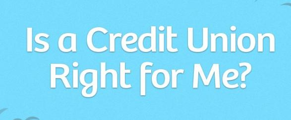 Is a Credit Union Right for Me Main